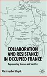 Collaboration and Resistance in Occupied France 9781403920317