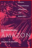 Underdeveloping the Amazon 9780226080321