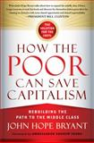 How the Poor Can Save Capitalism 1st Edition