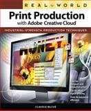 Real World Print Production with Adobe Creative Cloud 1st Edition