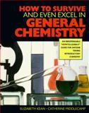 How to Survive and Even Excel in General Chemistry 9780070340336
