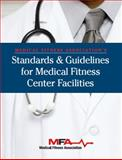 Medical Fitness Association's Standards and Guidelines for Medical Fitness Center Facilities 9781606790342