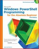 Windows PowerShell Programming for the Absolute Beginner, 3rd 3rd Edition