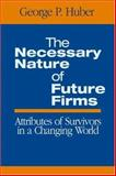 The Necessary Nature of Future Firms 9780761930365