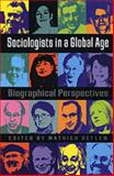 Sociologists in a Global Age 9780754670377