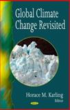 Global Climate Change Revisite 9781594540394