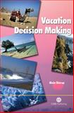 Vacation Decision Making 9781845930400