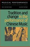 Tradition and Change in the Performance of Chinese Music 9789057550416