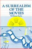 A Surrealism of the Movies 9780913750421