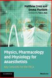 Physics, Pharmacology and Physiology for Anaesthetists 9780521700443