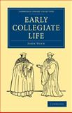 Early Collegiate Life 9781108000444