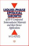 Liquid-Phase Epitaxial Growth of III-V Compound Semiconductor Materials and Their Device Applications 9780750300445