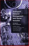 Transport, Demand Management and Social Inclusion 9780754640455