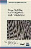 Slope Stability, Retaining Walls, and Foundations 9780784410493