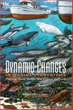 Dynamic Changes in Marine Ecosystems 9780309100502