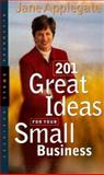 201 Great Ideas for Your Small Business 9781576600504