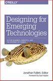 Designing for Emerging Technologies 1st Edition