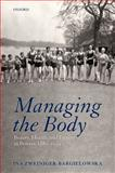 Managing the Body 9780199280520
