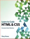 Learn to Code HTML and CSS 1st Edition