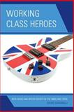 Working Class Heroes 1st Edition