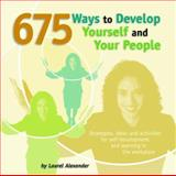 675 Ways to Develop Yourself and Your People 9781599960531