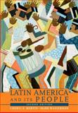 Latin America and Its People 2nd Edition