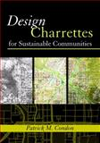 Design Charrettes for Sustainable Communities 9781597260534