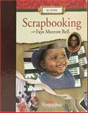 At home Scrapbooking with Faye Morrow Bell 9781929180547