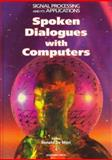 Spoken Dialogue with Computers 9780122090554