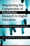 Negotiating the Complexities of Qualitative Research in Higher Education 1st Edition