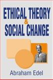 Ethical Theory and Social Change 9780765800558