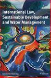 International Law, Sustainable Development and Water Management 9789059720558