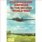 Staffordshire Airfields in the Second World War 9781846740565