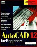 AutoCAD Release 12 for Beginners 9781562050566