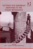Victorian and Edwardian Responses to the Italian Renaissance 9780754650577