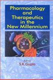 Pharmacology and Therapeutics in the New Millennium 9780792370598
