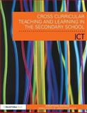 Cross Curricular Teaching and Learning in the Secondary School... Using Ict 9780415570602