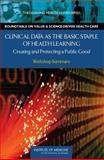 Clinical Data As the Basic Staple of Health Learning 9780309120609