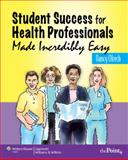 Student Success for Health Professionals Made Incredibly Easy 9780781780612