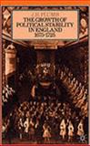 Growth of Political Stability in England, 1675-1725 9780333230619