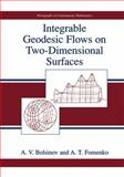 Integrable Geodesic Flows on Two-Dimensional Surfaces 9780306110658
