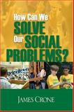 How Can We Solve Our Social Problems? 1st Edition