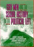 Gay Men and the Sexual History of the Political Left 9781560230670