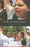 To Be an Arab in Israel 9780231140683