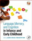 Language, Memory, and Cognition in Infancy and Early Childhood 9780123750693