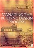 Managing the Building Design Process 9780750650694
