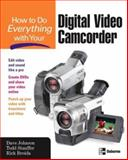 How to Do Everything with Your Digital Video Camcorder 9780072230697