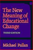 The New Meaning of Education Change 9780807740699