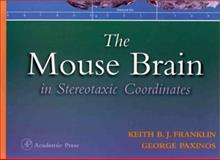 The Mouse Brain in Stereotaxic Coordinates 9780122660702