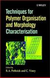 Techniques for Polymer Organisation and Morphology Characterisation 9780471490708